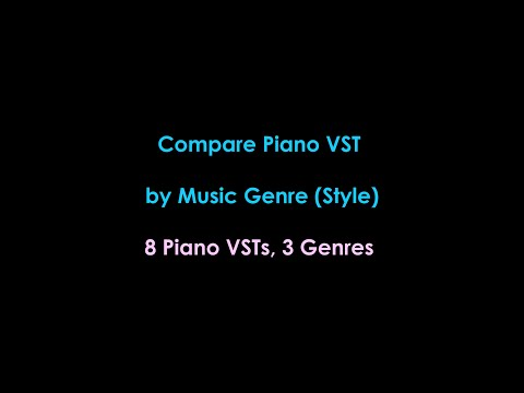 Compare Virtual Piano VSTs by Music Style (Genre) - P1: Classical