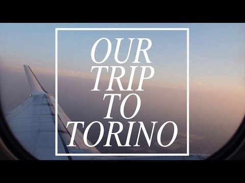 Our Trip To Torino {Part 1}