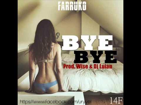 BYE BYE - FARRUKO (LETRA) (14F) (REGGAETON NEW) 2015