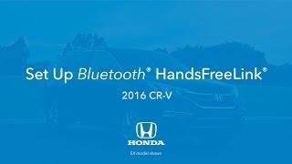 2016 CR-V: كيفية إعداد Bluetooth® HandsFreeLink®