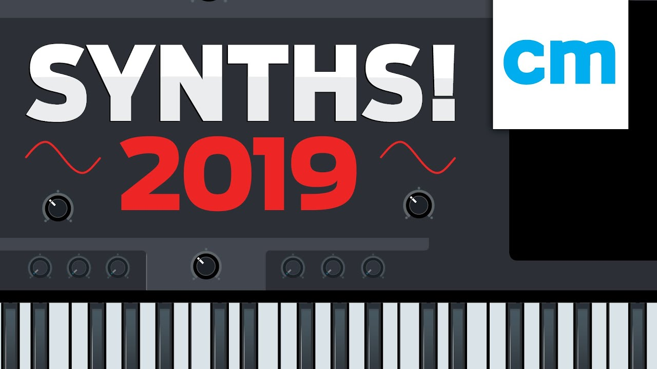 SYNTHS 2019 – Computer Music issue 268 is out now!   MusicRadar