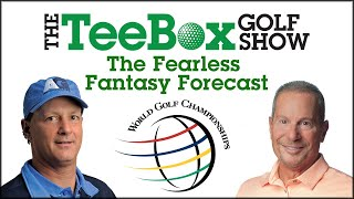 The TeeBox Fearless Fantasy Forecast: 2020 World Golf Championships