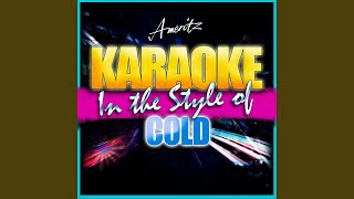 Whatever You Became (In the Style of Cold) (Karaoke Version)