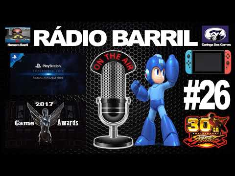 Radio Barril # 26 -Megaman 11 / The Game Awards / PlayStation Experience/ Nintendo /  Street Fighter