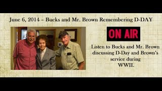 June 6, 2014 -- Bucks Braun and Mr. Brown Remembering D-DAY