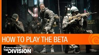Tom Clancy's The Division - How to Play the Beta [US]