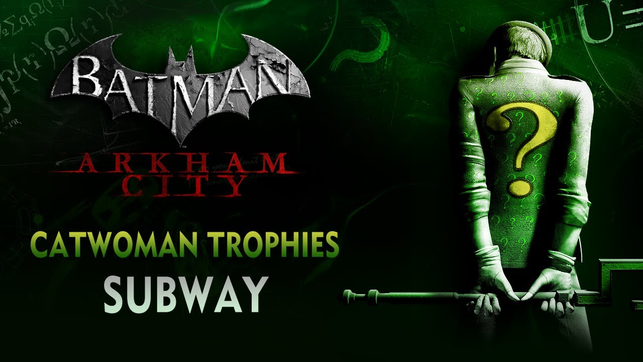 Batman: Arkham City - Catwoman Trophies - Subway