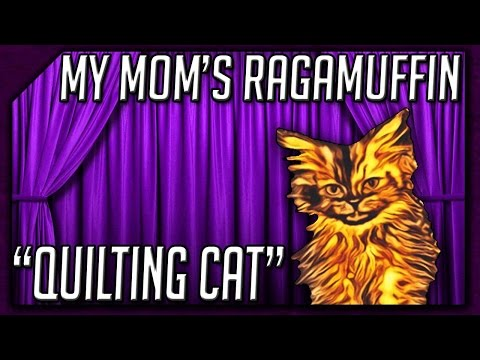 My Mom's Ragamuffin || Quilting Cat