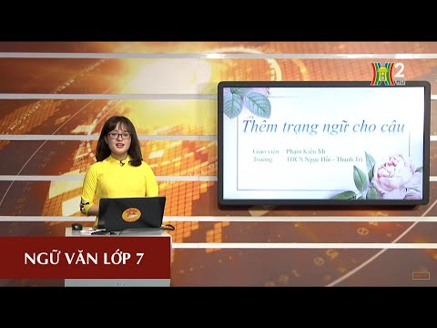 MÔN NGỮ VĂN - LỚP 7 | THÊM TRẠNG NGỮ CHO CÂU | 09H15 NGÀY 28.03.2020 | HANOITV