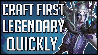 HOW TO CRAFT YOUR FIRST LEGENDARY FAST In Shadowlands