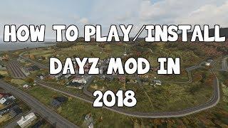 HOW TO PLAY/INSTALL DAYZ MOD! [2018]
