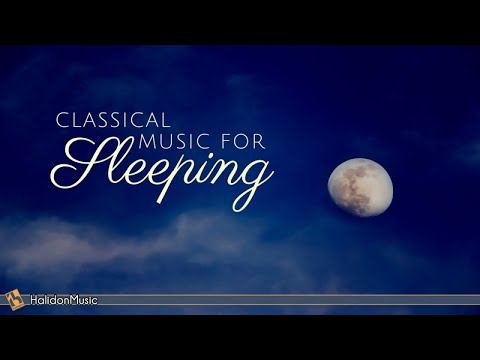 8 Hours Classical Music for Sleeping   Relaxing Piano Music