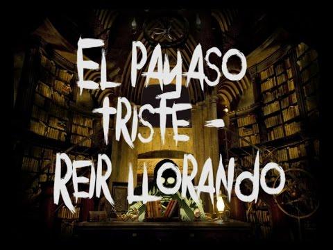 Poemas El Payaso Triste Reir Llorando Youtube