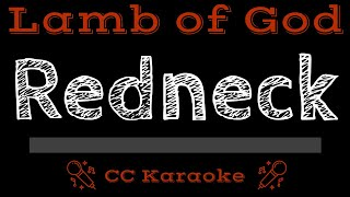 Lamb of God Redneck CC Karaoke Instrumental Lyrics