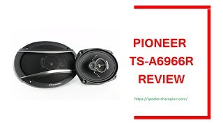 Pioneer TS A6966R Review by Speaker Champion