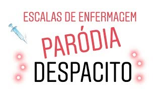 Escalas de Enfermagem - Paródia (Despacito)♬ Video