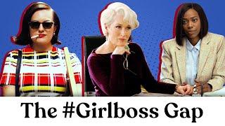 The Dangerous Myth Of The #Girlboss