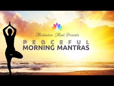 11 PEACEFUL MORNING MANTRAS