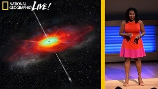 Black Holes, Blazars, and Women of Color in Science - Nat Geo Live