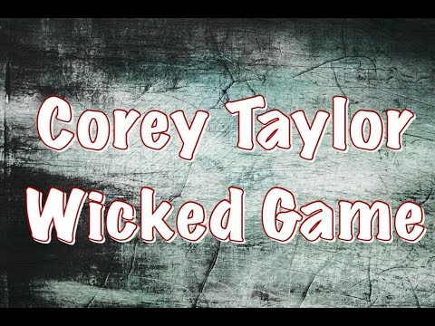 Corey Taylor  Wicked Game