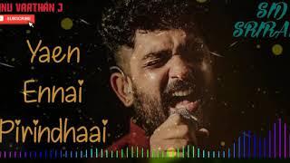 Cover images Yaen Ennai Pirindhaai - Sid Sriram - Tamil Hit Songs