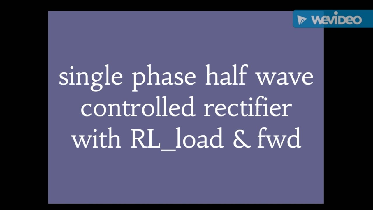 Image Single Phase Full Wave Controlled Rectifier Download
