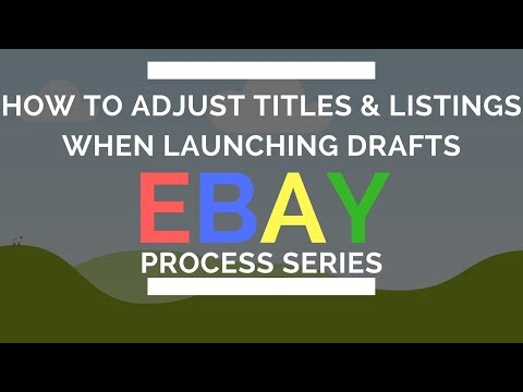 eBay Business Process Series: How to Review Titles and Launch Drafts (50 per hr)