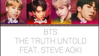 BTS 'THE TRUTH UNTOLD' FEAT. STEVE AOKI COLOR CODED LYRICS [HAN|ROM|ENG]