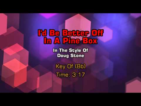 Doug Stone - I'd Be Better Off In A Pine Box (Backing Track)