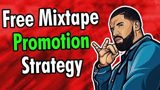 How To Promote A Mixtape For Free Online   Music Marketing 2020