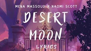 Mena Massoud, Naomi Scott - Desert Moon (Lyrics)