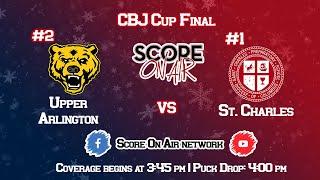 CBJ Cup Finals: #2 Upper Arlington vs #1 St Charles