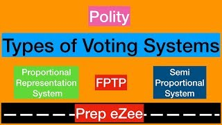 Types of Voting Systems - FPTP, Proportional Representation System