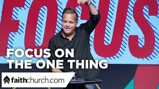 Focus on the One Thing - Pastor David Crank