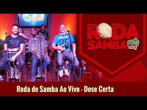 Dose Certa - Roda de Samba Ao Vivo