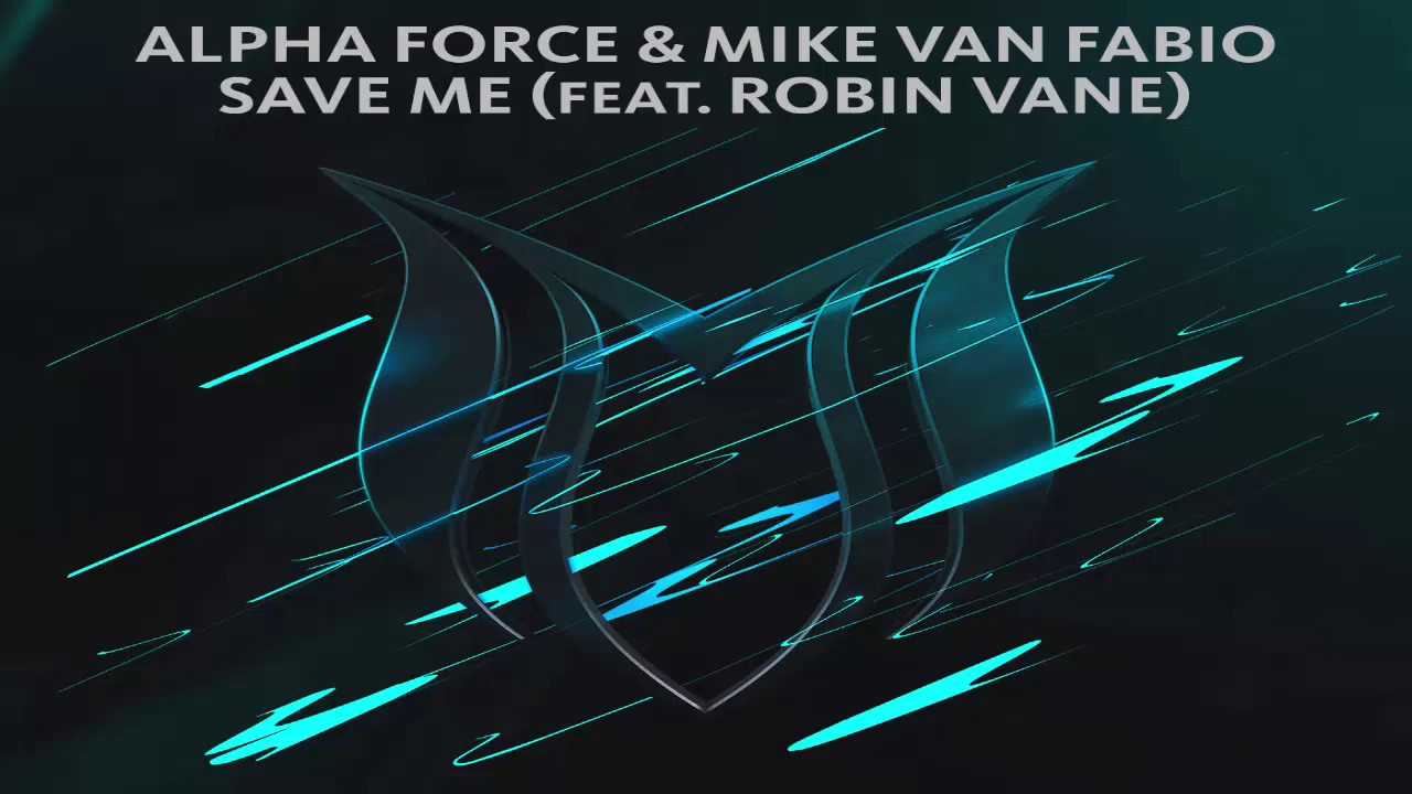 Alpha Force & Mike van Fabio feat. Robin Vane - Save Me (Extended Mix)