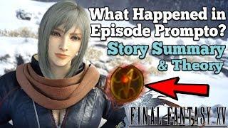 What happened in Episode Prompto? DLC Story Recap + Aranea & Pryna Theory