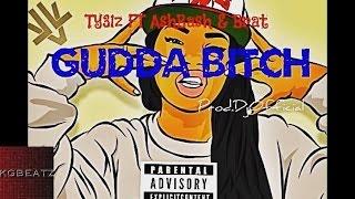 Ty31z ft. Ash Bash, Brat - Gudda Bitch [Prod. By DJ Official] [New 2015]
