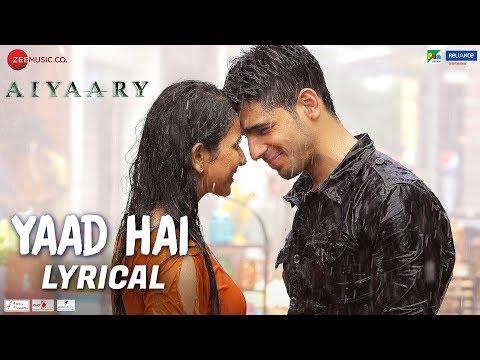 Yaad Hai - Lyrical | Aiyaary | Sidharth Malhotra, Rakul Preet | Palak Muchhal | Ankit Tiwari thumbnail
