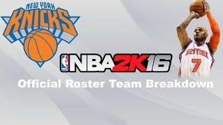 NBA 2k16 Official Roster Breakdown- New York Knicks