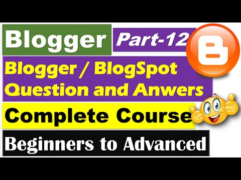 Blogger Complete Course | Part 12 - Blogger Question and Answers [Hindi/Urdu]