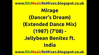 Mirage (Dancer's Dream) (Extended Dance Mix) - Jellybean Benitez | 80s Dance Music | 80s Club Mixes
