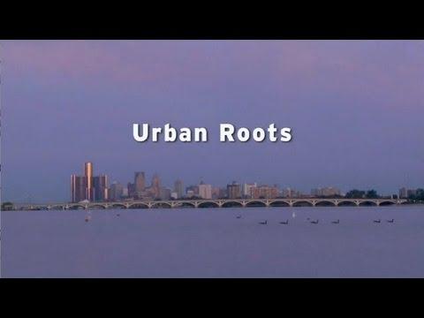 Urban Roots: Detroit's Farming Movement