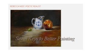 Seven Keys to Better Painting with Rebecca Neef