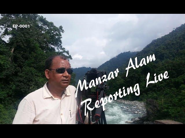 Manzar Alam Reporting Live-0001