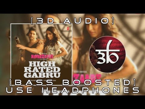 High Rated Gabru | 3D Audio | Bass Boosted | Nawabzaade | Virtual 3d Audio | HQ