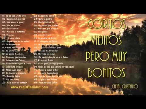 44 CORITOS VIEJITOS PERO MUY BONITOS canal cristiano.