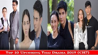 Top 10 Upcoming CH7 Thai Drama 2019