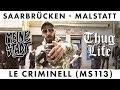 "Capture de la vidéo Le Criminell - Ms 113 - Thug Life - Meine Stadt ""saarbrücken - Malstatt"""