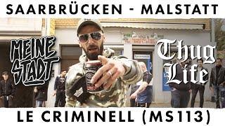 "Le Criminell - MS 113 - Thug Life - Meine Stadt ""Saarbrücken - Malstatt"""